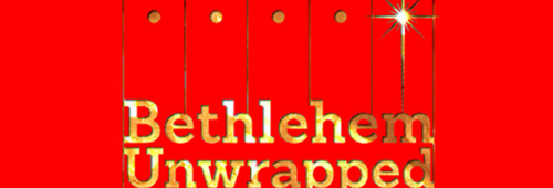 Bethlehem Unwrapped – A festival of Bethlehem at Christmas