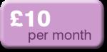 £10 per month