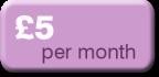 £5 per month